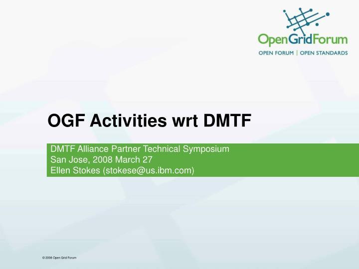 Ogf activities wrt dmtf