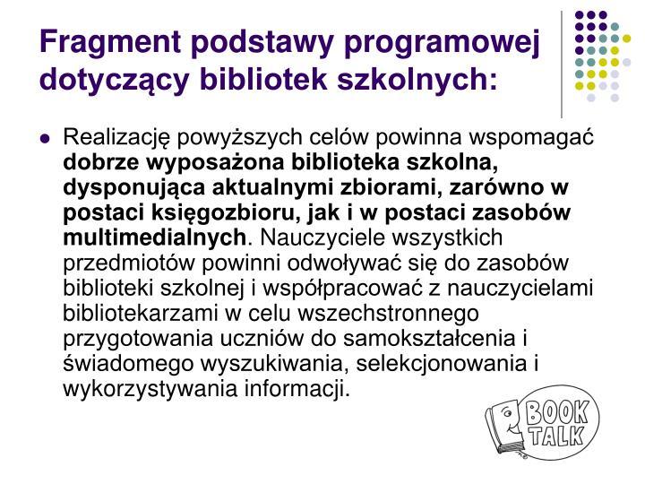 Fragment podstawy programowej dotyczący bibliotek szkolnych: