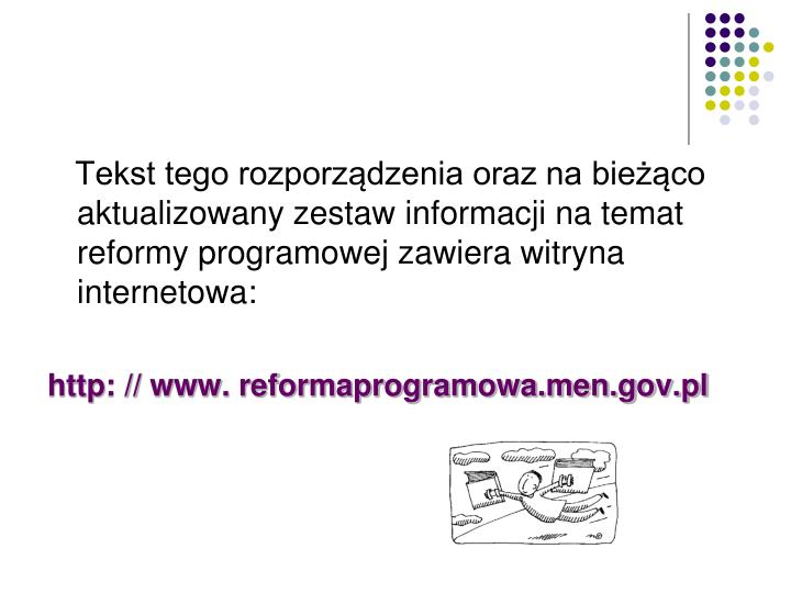 Tekst tego rozporządzenia oraz na bieżąco aktualizowany zestaw informacji na temat reformy pro...