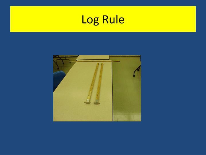 Log Rule