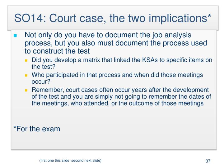 SO14: Court case, the two implications*