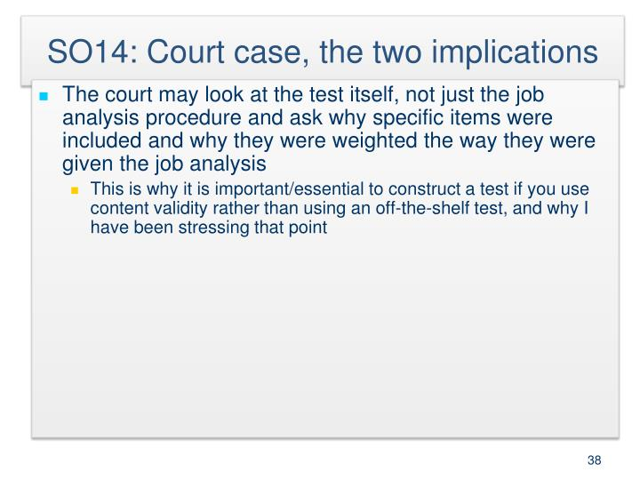 SO14: Court case, the two implications