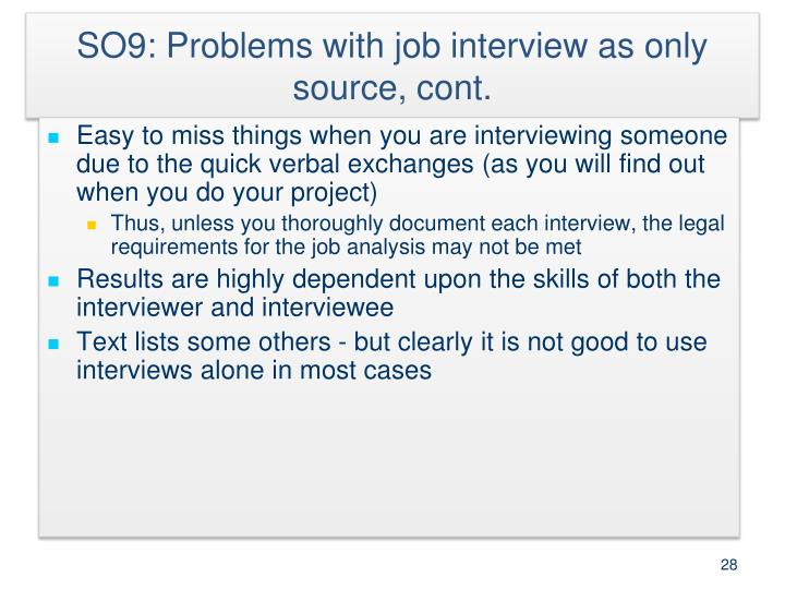 SO9: Problems with job interview as only source, cont.