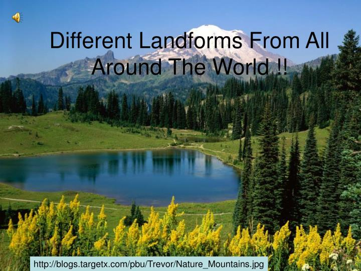 different landforms from all around the world n.