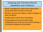 designing jobs that meet mental capabilities and limitations