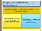 designing jobs that motivate continued job enlargement