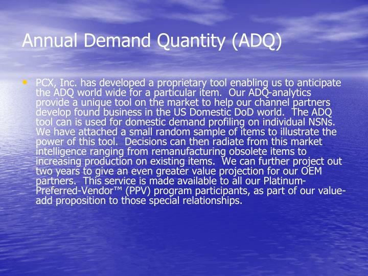 Annual Demand Quantity (ADQ)