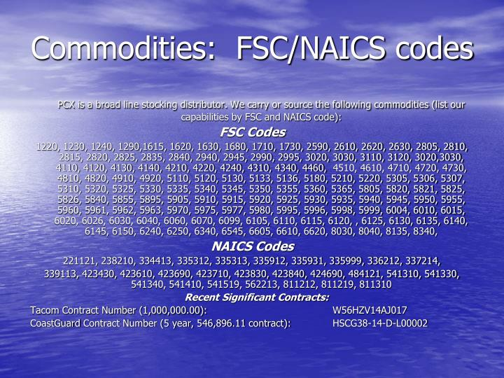 Commodities:  FSC/NAICS codes