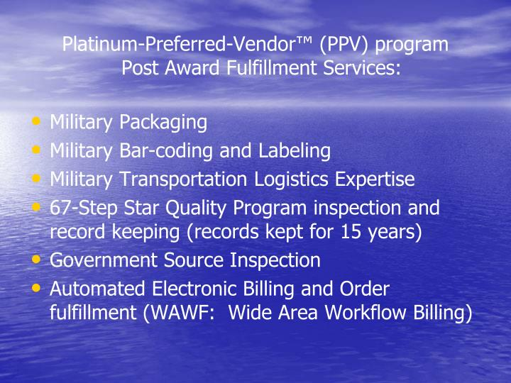 Platinum preferred vendor ppv program post award fulfillment services