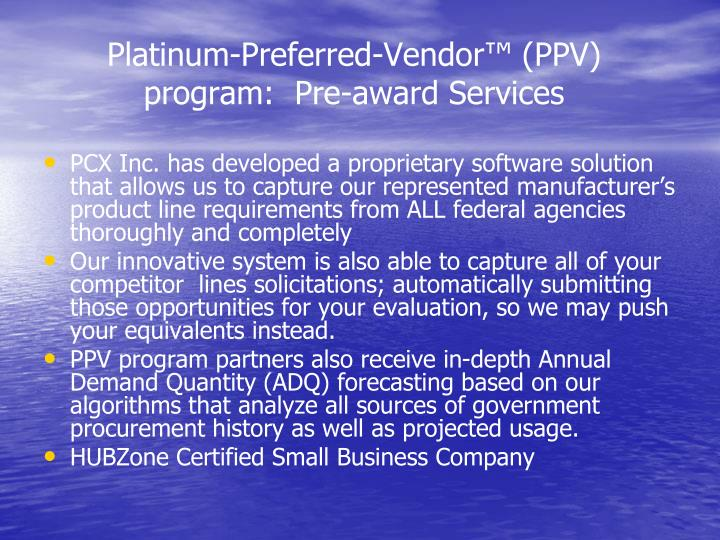 Platinum preferred vendor ppv program pre award services