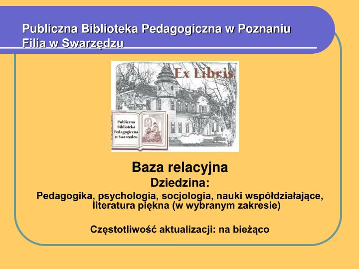 publiczna biblioteka pedagogiczna w poznaniu filia w swarz dzu n.