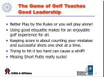 the game of golf teaches good leadership