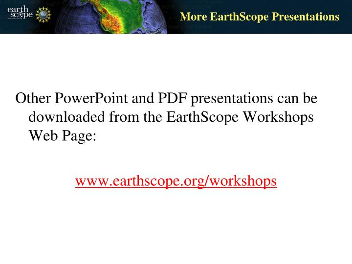 More EarthScope Presentations