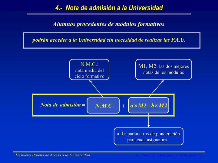 podrán acceder a la Universidad sin necesidad de realizar las P.A.U.