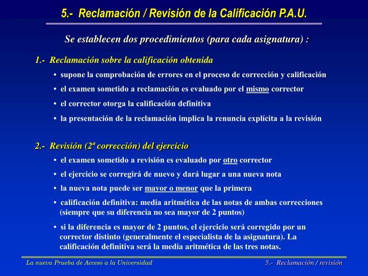 5.-  Reclamación / Revisión de la Calificación P.A.U.