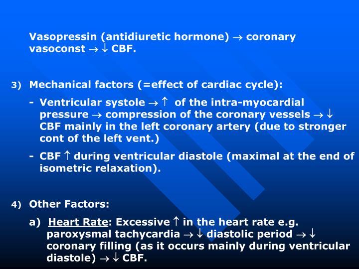 Vasopressin (antidiuretic hormone)  coronary vasoconst   CBF.