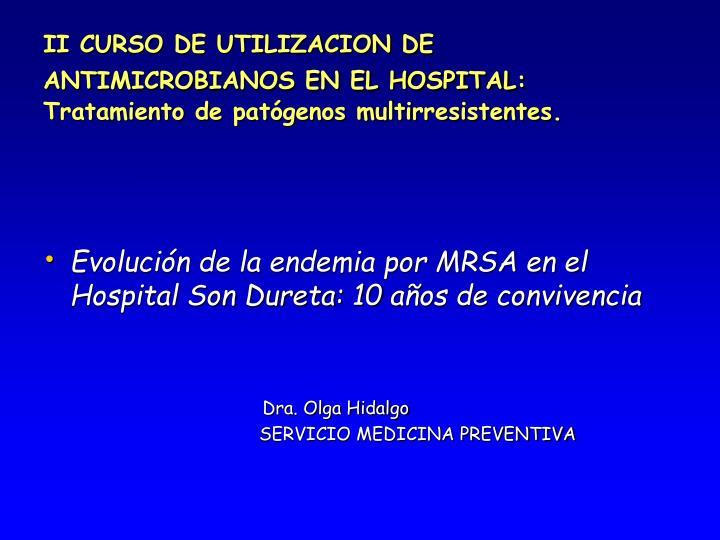 II CURSO DE UTILIZACION DE ANTIMICROBIANOS EN EL HOSPITAL: