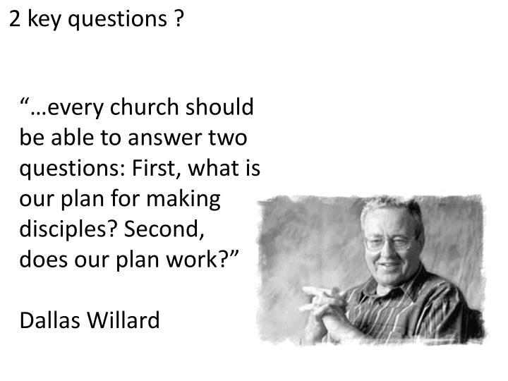 2 key questions ?
