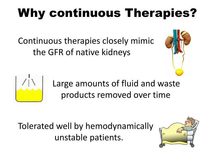 Why continuous Therapies?