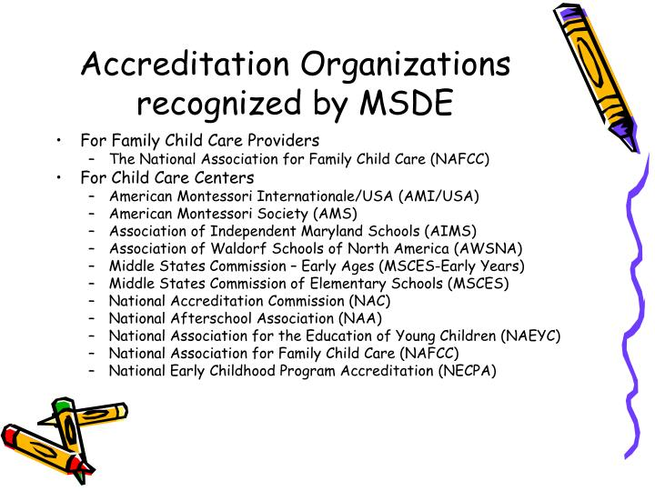 Accreditation Organizations recognized by MSDE