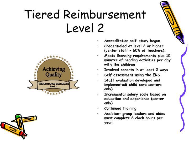 Tiered Reimbursement Level 2