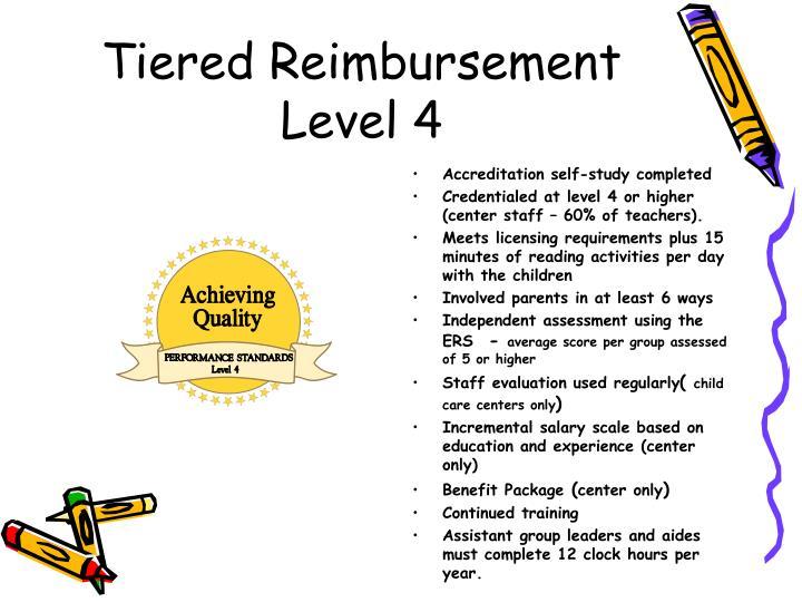 Tiered Reimbursement Level 4