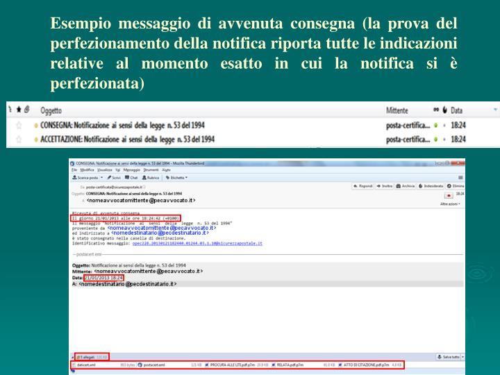 Esempio messaggio di avvenuta consegna (la prova del perfezionamento della notifica riporta tutte le indicazioni relative al momento esatto in cui la notifica si è perfezionata)