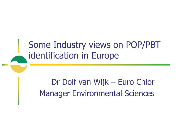 Some industry views on pop pbt identification in europe