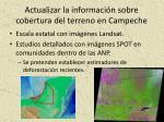 actualizar la informaci n sobre cobertura del terreno en campeche