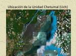 ubicaci n de la unidad chetumal uch
