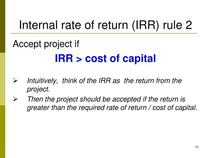 Internal rate of return (IRR) rule 2