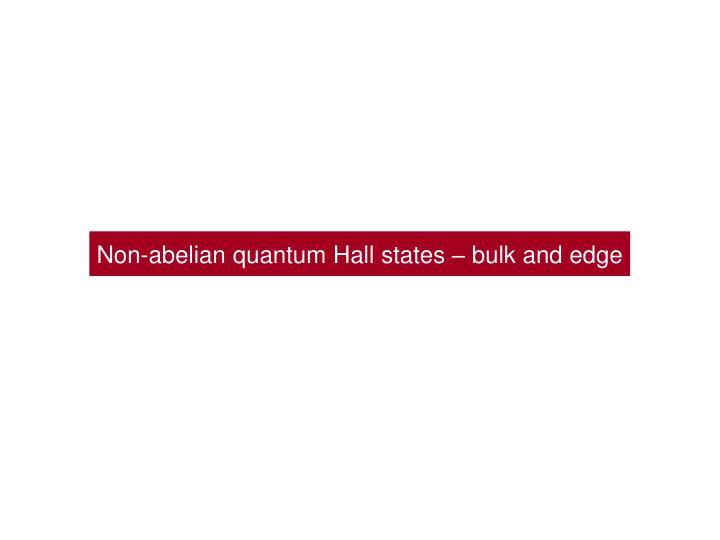 Non-abelian quantum Hall states – bulk and edge
