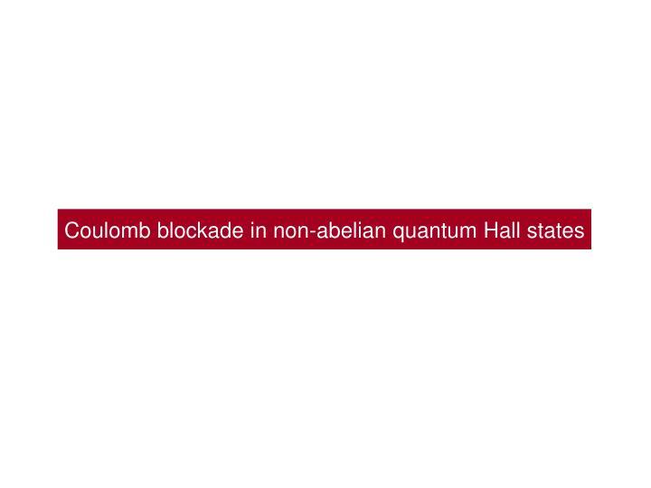 Coulomb blockade in non-abelian quantum Hall states