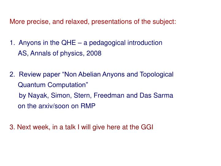 More precise, and relaxed, presentations of the subject: