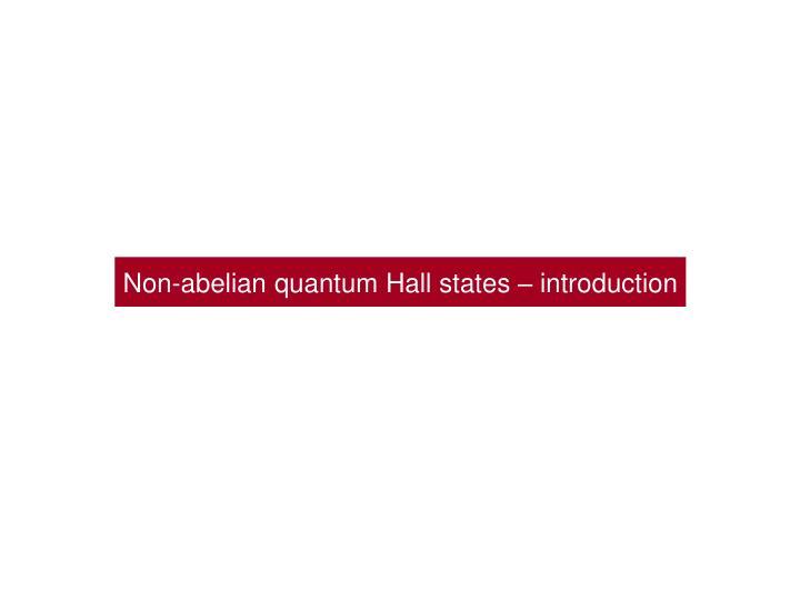 Non-abelian quantum Hall states – introduction