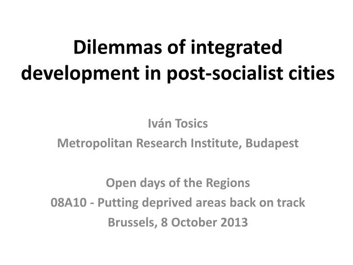 Dilemmas of integrated development in post socialist cities