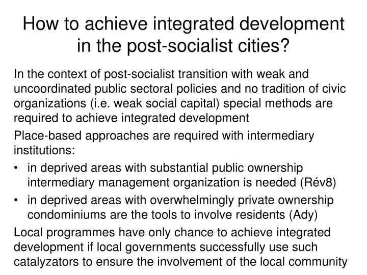 How to achieve integrated development in the post-socialist cities?