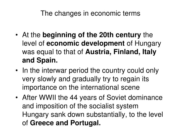 The changes in economic terms