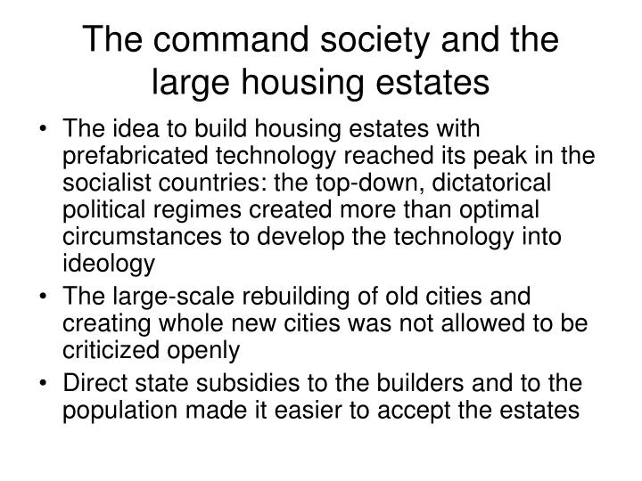 The command society and the large housing estates