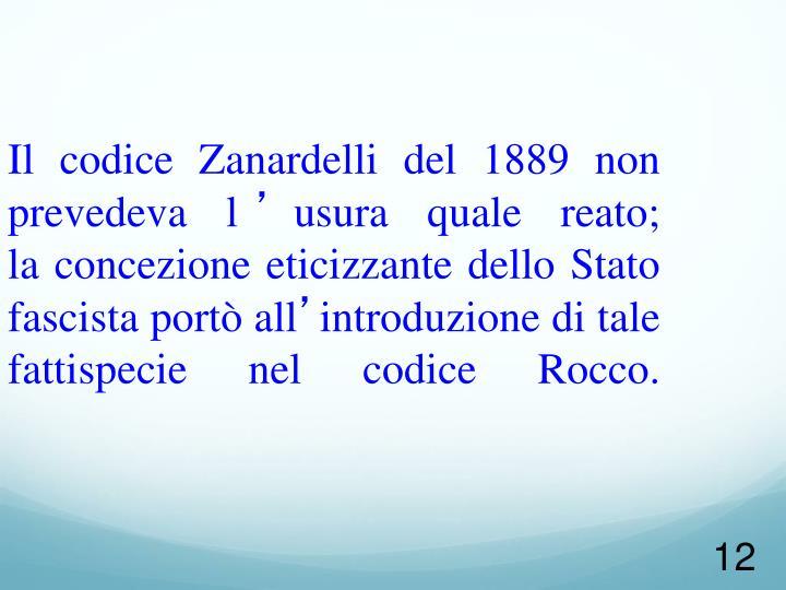 Il codice Zanardelli del 1889 non prevedeva l