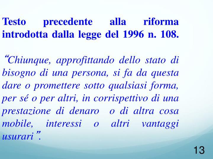 Testo precedente alla riforma introdotta dalla legge del 1996 n. 108.