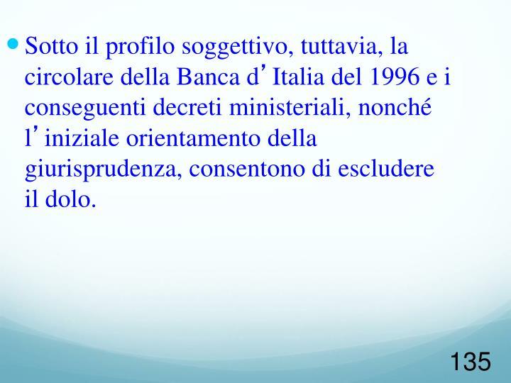 Sotto il profilo soggettivo, tuttavia, la circolare della Banca d
