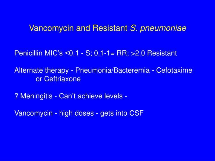 Vancomycin and Resistant