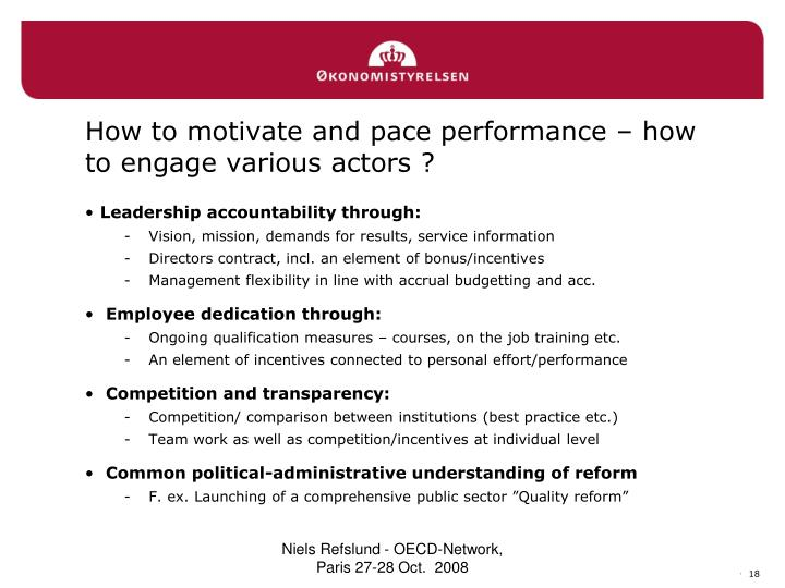 How to motivate and pace performance – how to engage various actors ?