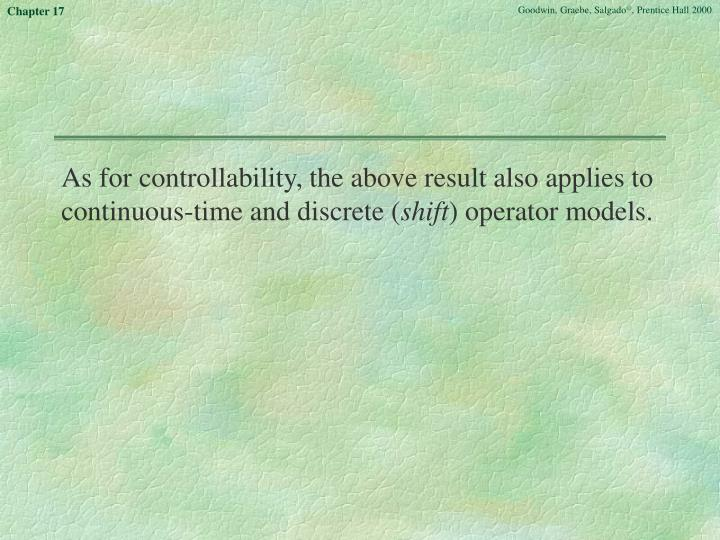 As for controllability, the above result also applies to continuous-time and discrete (