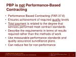 pbp is not performance based contracting