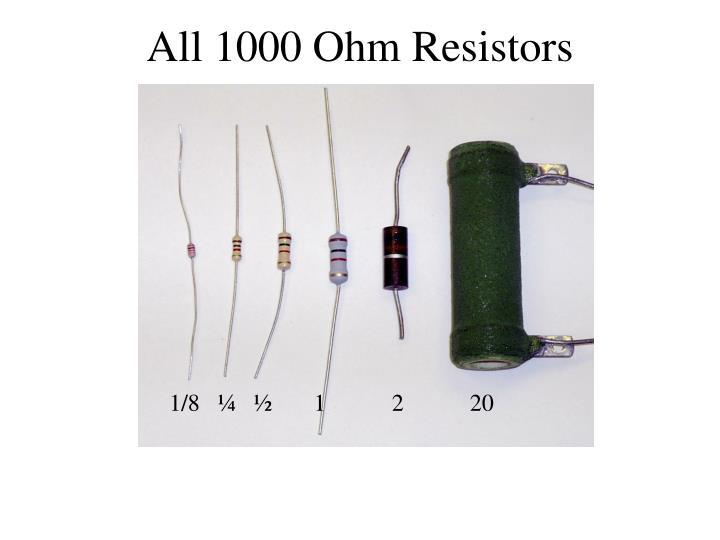 All 1000 Ohm Resistors