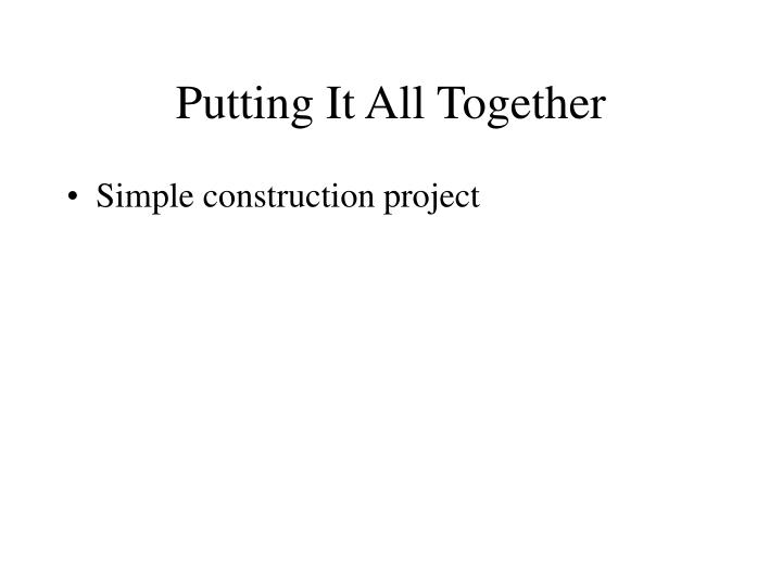 Putting It All Together