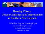 housing choice unique challenges and opportunities in southern new england1