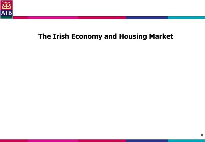 The Irish Economy and Housing Market